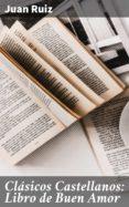Gratis para descargar audiolibros para mp3 CLÁSICOS CASTELLANOS: LIBRO DE BUEN AMOR (Literatura española) de RUÍZ  JUAN