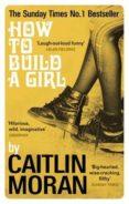 HOW TO BUILD A GIRL - 9780091949013 - CAITLIN MORAN