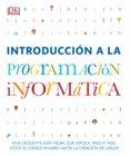 INTRODUCCION A LA PROGRAMACION INFORMATICA - 9780241216613 - VV.AA.