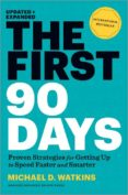 THE FIRST 90 DAYS: PROVEN STRATEGIES FOR GETTING UP TO SPEED FASTER AND SMARTER - 9781422188613 - MICHAEL D. WATKINS