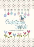 CUENTAME MAMA - 9781907048913 - VV.AA.