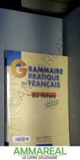 GRAMMAIRE PRATIQUE DU FRANCAIS EN 80 FICHES - 9782011551313 - GALL COLLECTIFS