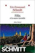 FÉLIX ET LA SOURCE INVISIBLE - 9782226440013 - ERIC-EMMANUEL SCHMITT