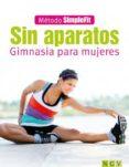 SIN APARATOS: GIMNASIA PARA MUJERES - 9783625004813 - VV.AA.