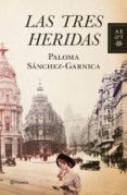 LAS TRES HERIDAS - 9788408109013 - PALOMA SANCHEZ-GARNICA