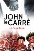 LA CASA RUSIA - 9788408171713 - JOHN LE CARRE