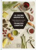 LA COCINA AROMÁTICA (EBOOK) - 9788408191513 - FRANCOIS CHARTIER