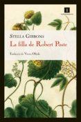 LA FILLA DE ROBERT POSTE - 9788415130413 - STELLA GIBBONS