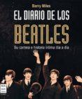 EL DIARIO DE LOS BEATLES: SU CARRERA E HISTORIA INTIMA DIA A DIA - 9788415256113 - BARRY MILES