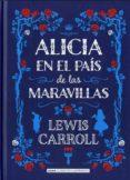 ALICIA EN EL PAIS DE LAS MARAVILLAS (EDICION ILUSTRADA) - 9788415618713 - LEWIS CARROLL