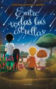 ENTRE TODAS LAS ESTRELLAS (PREMIO BOOLINO DE NARRATIVA INFANTIL) - 9788416075713 - VV.AA.
