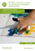 (I.B.D.) TÉCNICAS Y RECURSOS DE ANIMACIÓN EN ACTIVIDADES DE TIEMP O LIBRE. SSCB0211 - DIRECCIÓN Y COORDINACIÓN DE ACTIVIDADES DE TIEMPO LIBRE EDUCATIVO INFANTIL Y JUVENIL - 9788416173013 - VV.AA.
