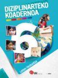 EKI LH 6. DIZIPLINARTEKO KOADERNOA 6 6º EDUCACION PRIMARIA - 9788416752713 - VV.AA.