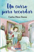 UN CURSO PARA RECORDAR - 9788417368913 - CARLOS PEREZ TORRES