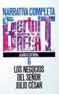 LOS NEGOCIOS DEL SEÑOR JULIO CESAR - 9788420606613 - BERTOLT BRECHT