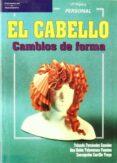 EL CABELLO: CAMBIOS DE FORMA - 9788428322713 - CONCEPCION CARRILLO TROYA