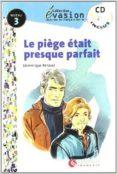 LA PIEGE ETAIT PRESQ (INCLUYE CD) (EVASION LECTURAS EN FRANCES) ( 3º ESO) - 9788429409413 - DOMINIQUE RENAUD