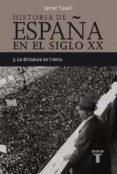 (PE) LA DICTADURA DE FRANCO (HISTORIA DE ESPAÑA TOMO III) - 9788430606313 - JAVIER TUSELL GOMEZ