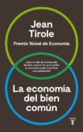 LA ECONOMIA DEL BIEN COMUN - 9788430618613 - JEAN TIROLE