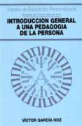 INTRODUCCION GENERAL A UNA PEDAGOGIA DE LA PERSONA - 9788432130113 - VICTOR GARCIA HOZ