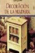 DECORACION DE LA MADERA - 9788434221413 - VV.AA.