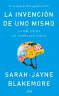 LA INVENCION DE UNO MISMO - 9788434429413 - SARAH-JAYNE BLAKEMORE