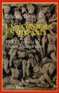 UNA CONJURA EN HISPANIA: LA VIII NOVELA DE MARCO DIDIO FALCO - 9788435006613 - LINDSEY DAVIS
