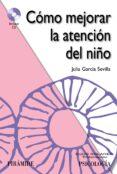 COMO MEJORAR LA ATENCION DEL NIÑO - 9788436827613 - JULIA GARCIA SEVILLA