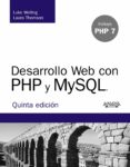 DESARROLLO WEB CON PHP Y MYSQL (5ª ED.) - 9788441536913 - LUKE WELLING