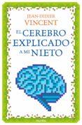 EL CEREBRO EXPLICADO A MI NIETO - 9788449332913 - JEAN-DIDIER VINCENT