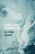 la vieja sirena (los círculos del tiempo 1) (ebook)-jose luis sampedro-9788466336413