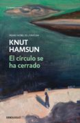 el círculo se ha cerrado-knut hamsun-9788466347013