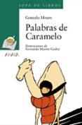 PALABRAS DE CARAMELO - 9788466715713 - GONZALO MOURE