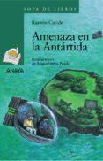AMENAZA EN LA ANTARTIDA - 9788466784313 - RAMON CARIDE