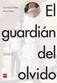 EL GUARDIAN DEL OLVIDO - 9788467550313 - JOAN MANUEL GISBERT