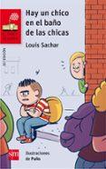 HAY UN CHICO EN EL BAÑO DE LAS CHICAS - 9788467589313 - LOUIS SACHAR
