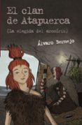EL CLAN DE ATAPUERCA 2: LA ELEGIDA DEL ARCOIRIS - 9788467831313 - ALVARO BERMEJO