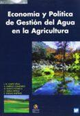ECONOMIA Y POLITICA DE GESTION DEL AGUA EN LA AGRICULTURA - 9788471147813 - VV.AA.