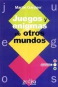 JUEGOS Y ENIGMAS DE OTROS MUNDOS - 9788474322613 - MARTIN GARDNER