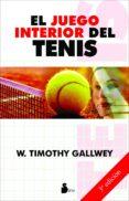 EL JUEGO INTERIOR DEL TENIS (3ª ED.) - 9788478084913 - W. TIMOTHY GALLWEY