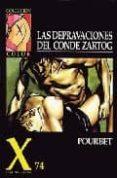 COLECCION X 74: LAS DEPRAVACIONES ZARTHOG - 9788478331413 - POURBET