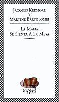 LA MAFIA SE SIENTA A LA MESA (3º ED.) - 9788483108413 - JACQUES KERMOAL