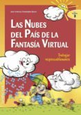 LAS NUBES DEL PAIS DE LA FANTASIA VIRTUAL: TRABAJAR RESPONSABLEME NTE - 9788483165713 - JOSE A. FERNANDEZ BRAVO