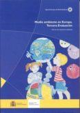 MEDIO AMBIENTE EN EUROPA. TERCERA EVALUACION: INFORME DE EVALUACI ON AMBIENTAL - 9788483202913 - VV.AA.