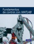 FUNDAMENTOS DE CONTROL CON MATLAB - 9788483226513 - ENRIQUE PINO BERMUDEZ
