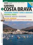 GIRONA COSTA BRAVA (GUIA + MAPA) - ENGLISH - 9788484784913 - SEBASTIA ROIG