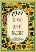 1944 EL AÑO QUE TU NACISTE - 9788488907813 - ROSA COLLADO BASCOMPTE