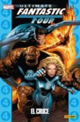 ULTIMATE FANTASTIC FOUR 04: EL CRUCE (COLECCIONABLE ULTIMATE 26) - 9788490243213 - VV.AA.