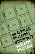 UN SEPULCRE DE LLETRES MINUSCULES - 9788490265413 - SILVESTRE VILAPLANA