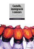 CASTELLS, IMMIGRACIO I CONCURS: V SIMPOSI CASTELLER. VALLS, 24 D OCTUBRE DEL 2015 - 9788490345313 - VV.AA.